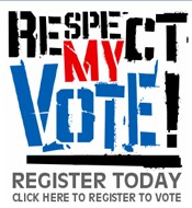 Respect my Vote - Register Today!